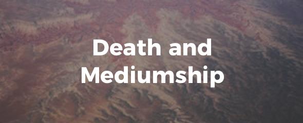 Death and Mediumship